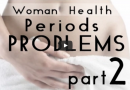 Woman health — Diana Suemi. Business-women periods problems